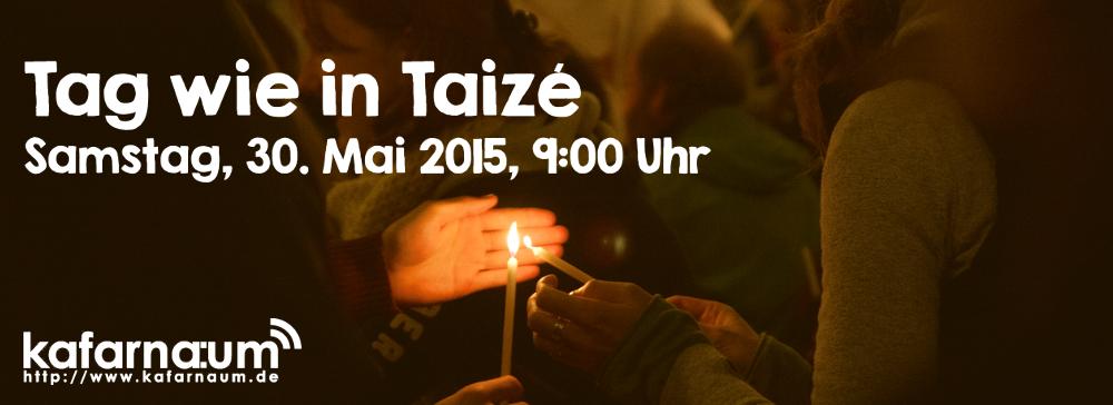 Tag wie in Taizé